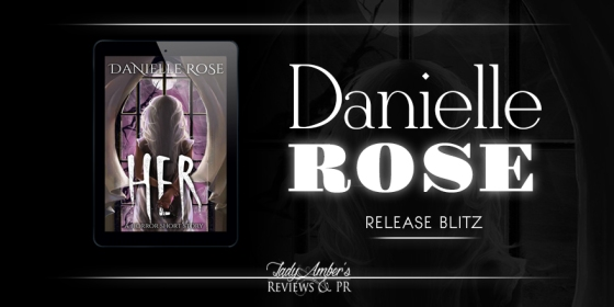 HER by Danielle Rose - RELEASE BLITZ
